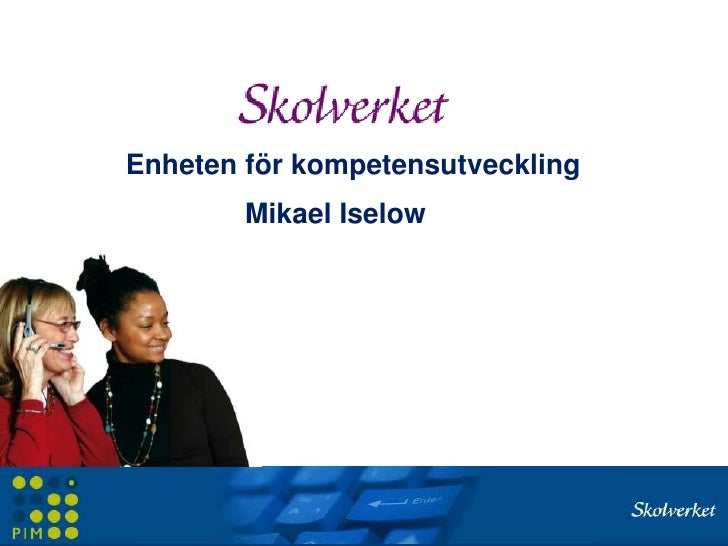 Enheten för kompetensutveckling<br />Mikael Iselow<br />