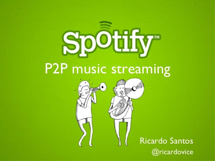 spotify p2p music streaming. Black Bedroom Furniture Sets. Home Design Ideas