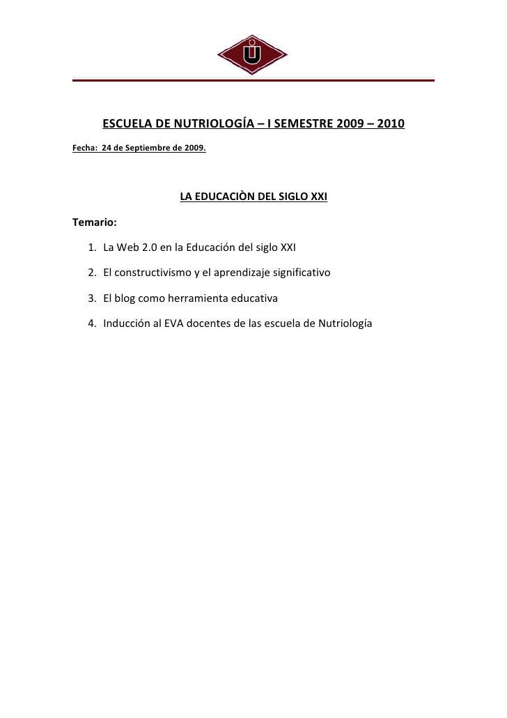 ESCUELA DE NUTRIOLOGÍA – I SEMESTRE 2009 – 2010 Fecha: 24 de Septiembre de 2009.                              LA EDUCACIÒN...