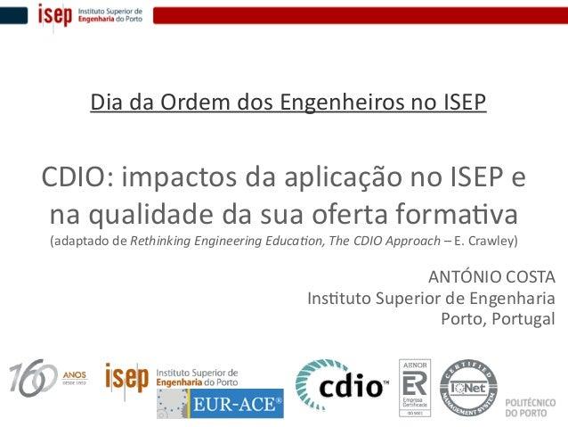 CDIO: impactos da aplicação no ISEP e na qualidade da sua oferta formativa (adaptado de Rethinking Engineering Education, ...
