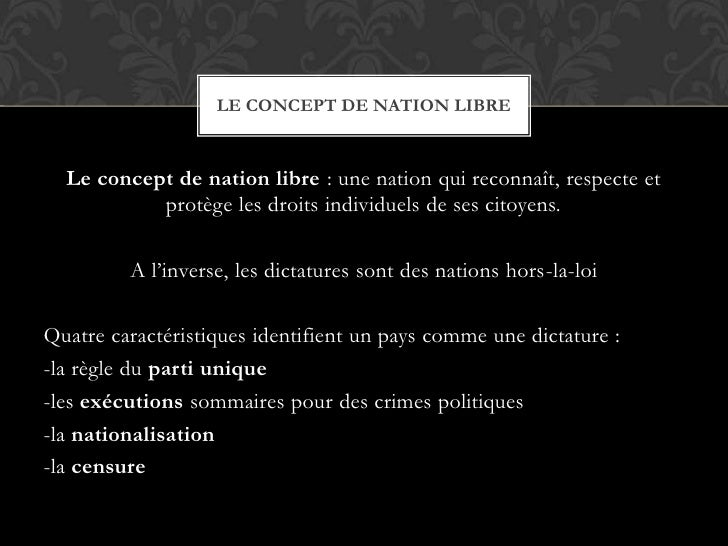 Le concept de nation libre : une nation qui reconnaît, respecte et protège les droits individuels de ses citoyens.<br />A ...