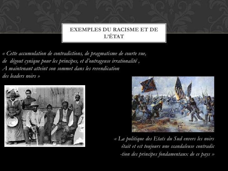 «La politique des Etats du Sud envers les noirs<br /> était et est toujours une scandaleuse contradic<br />-tion des prin...