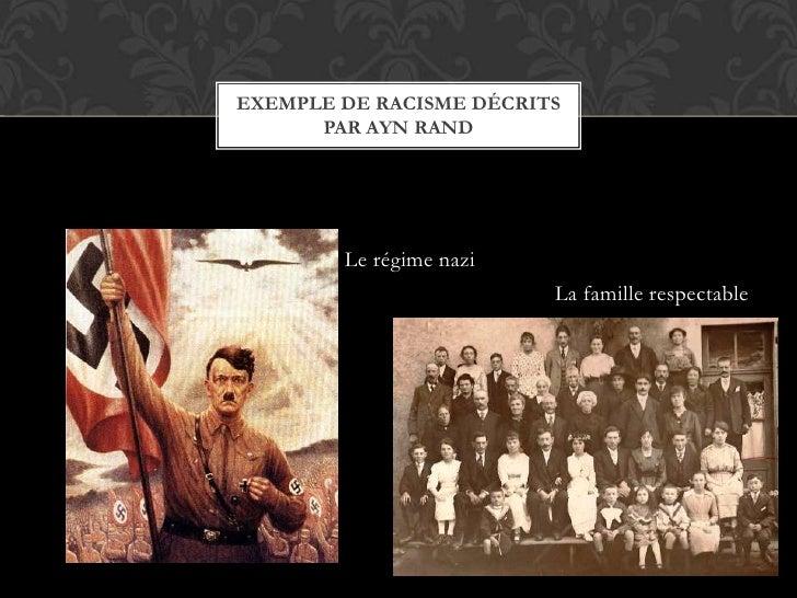 Le régime nazi <br />La famille respectable <br />Exemple de racisme décrits par ayn rand<br />