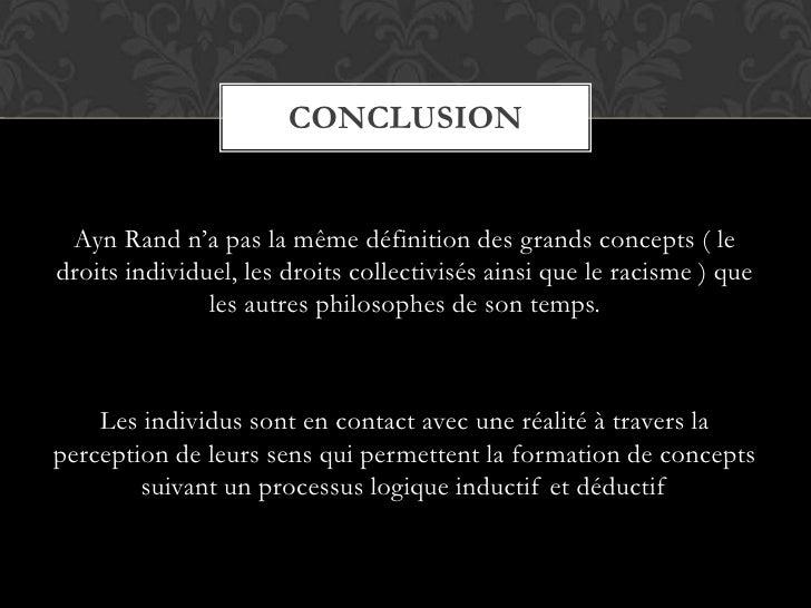 Ayn Rand n'a pas la même définition des grands concepts ( le droits individuel, les droits collectivisés ainsi que le raci...