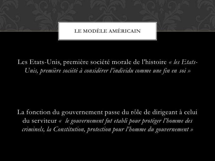 Les Etats-Unis, première société morale de l'histoire «les Etats-Unis, première société à considérer l'individu comme une...