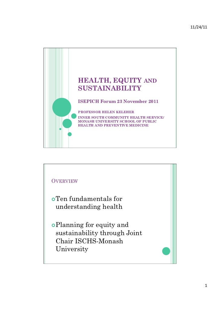 11/24/11            HEALTH, EQUITY AND           SUSTAINABILITY           ISEPICH Forum 23 November 2011           PROFE...