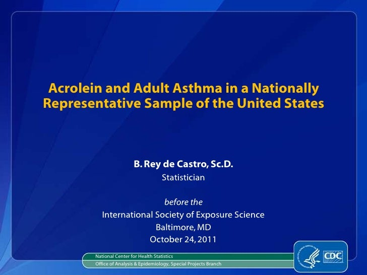 Acrolein and Adult Asthma in a NationallyRepresentative Sample of the United States                         B. Rey de Cast...
