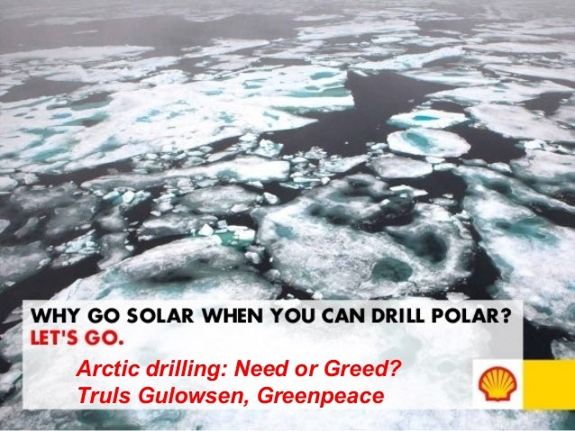 Arctic drilling: Need or Greed? Truls Gulowsen, Greenpeace
