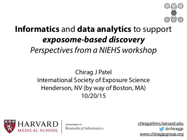 Informatics and data analytics to support exposome-based discovery Perspectives from a NIEHS workshop Chirag J Patel Inter...