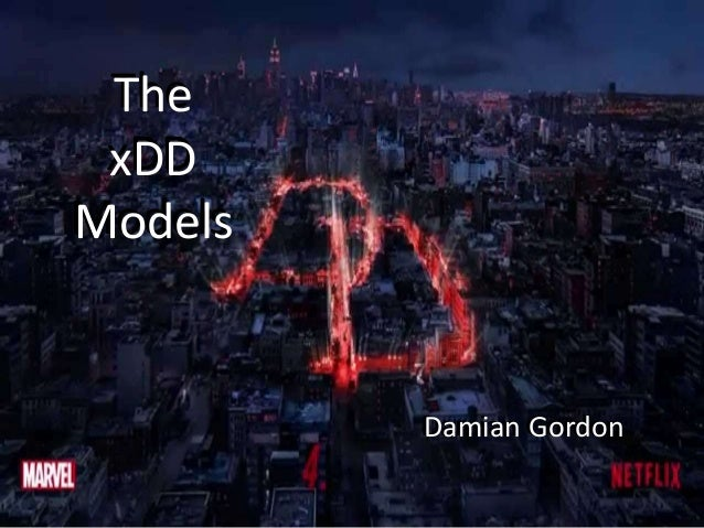 The xDD Models Damian Gordon The xDD Models Damian Gordon