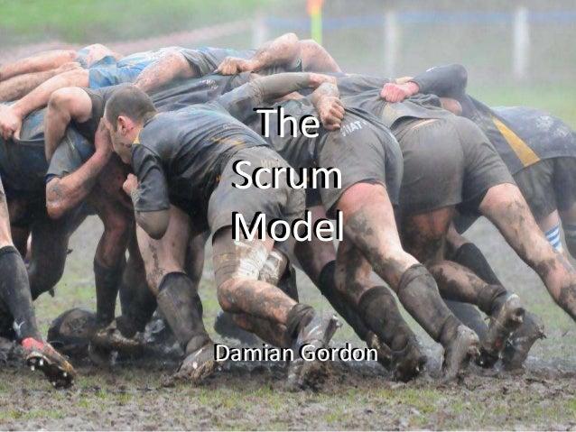 The Scrum Model Damian Gordon The Scrum Model Damian Gordon