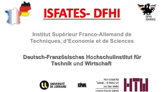 Institut Supérieur Franco-Allemand de Techniques, d'Economie et de Sciences Deutsch-Französisches Hochschulinstitut fürDeu...