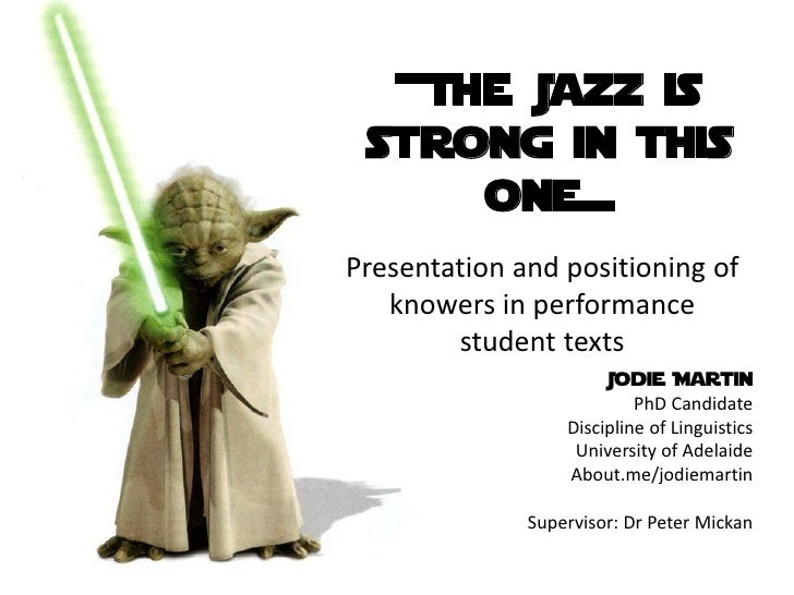 +The Jazz is strong in this     one=Presentation and positioning of   knowers in performance        student texts         ...