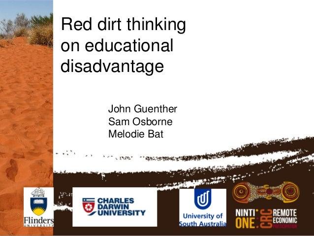 Red dirt thinkingon educationaldisadvantage      John Guenther      Sam Osborne      Melodie Bat