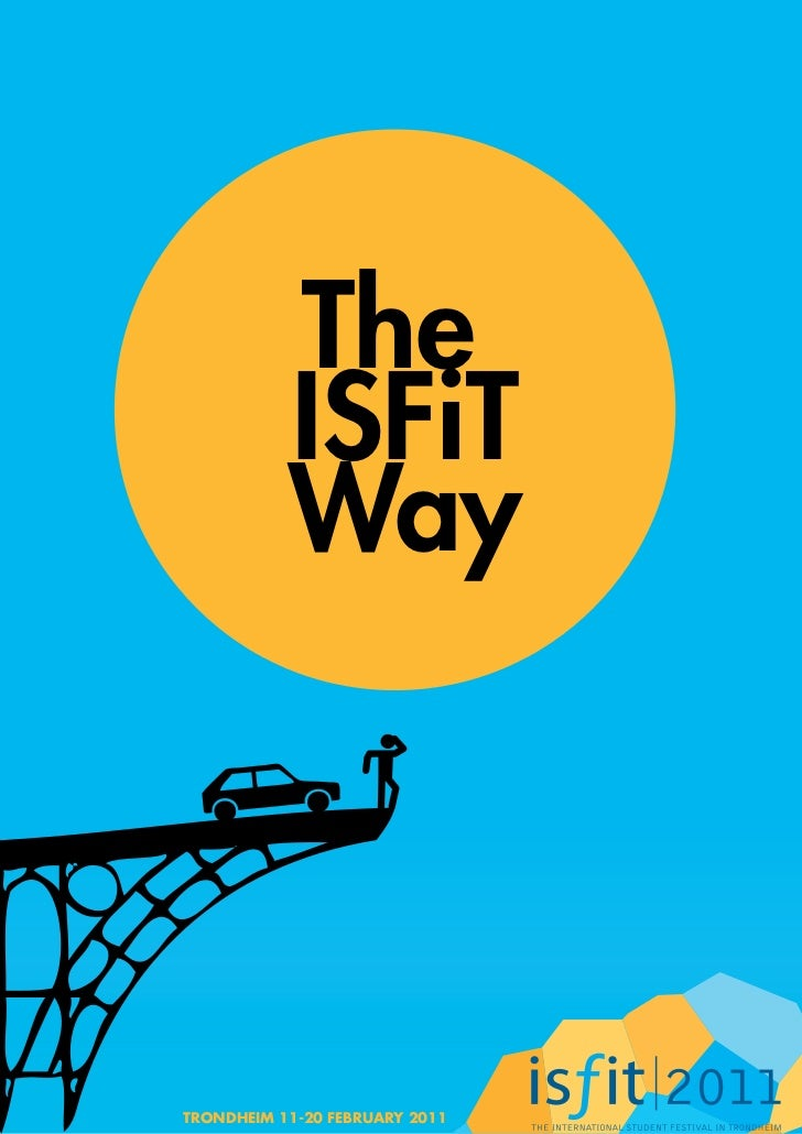 The           ISFiT           WayTRONDHEIM 11-20 FEBRUARY 2011