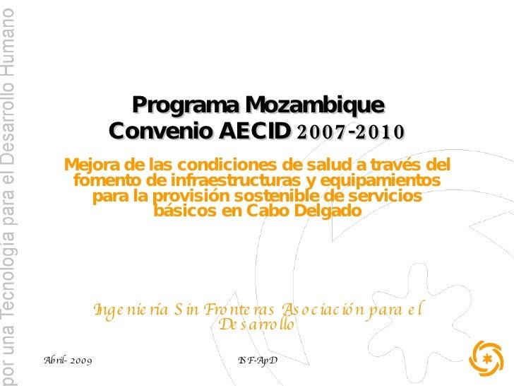 Programa Mozambique Convenio AECID 2007-2010 Mejora de las condiciones de salud a través del fomento de infraestructuras y...