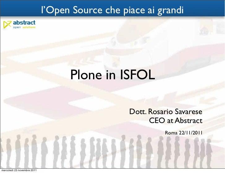 l'Open Source che piace ai grandi                                   Plone in ISFOL                                        ...