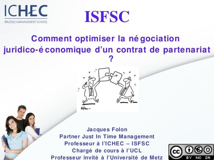 <ul><li>Comment optimiser la négociation  </li></ul><ul><li>juridico-économique d'un contrat de partenariat ? </li></ul><u...