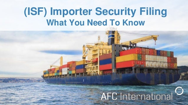 (ISF) Importer Security Filing What You Need To Know