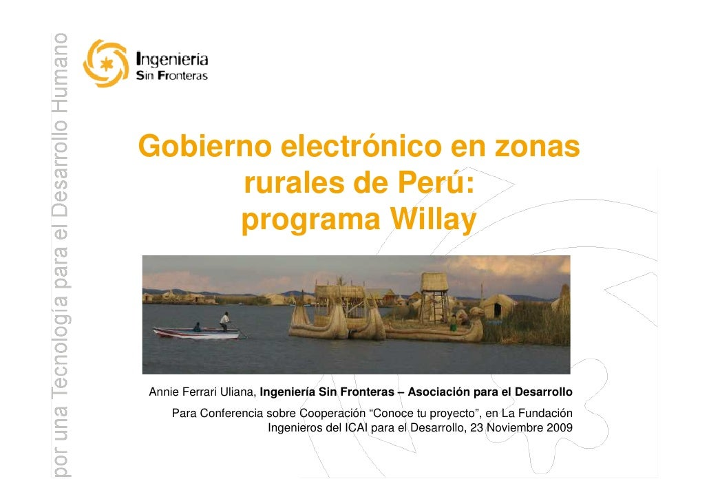 Gobierno electrónico en zonas       rurales de Perú:       programa Willay     Annie Ferrari Uliana, Ingeniería Sin Fronte...