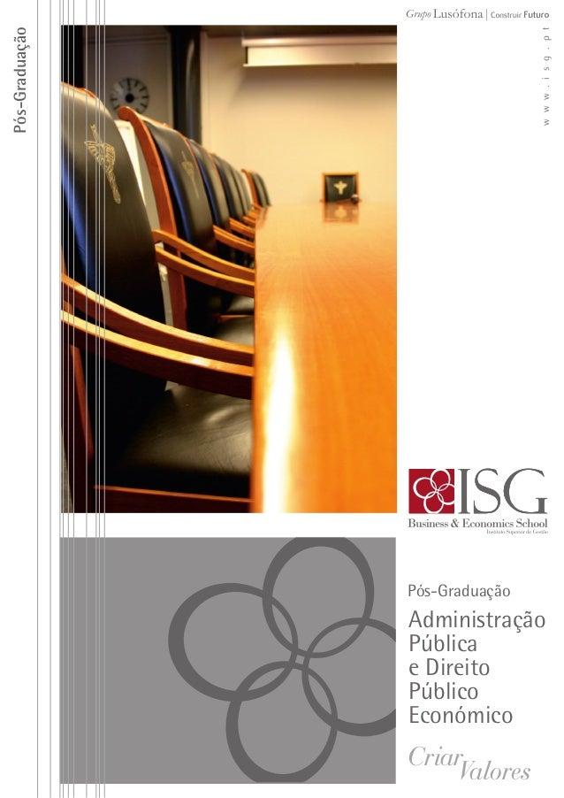 w w w . i s g . p t  Pós-Graduação  Pós-Graduação  Administração Pública e Direito Público Económico  CriarValores