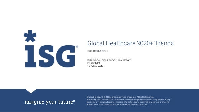 ISG Confidential. © 2020 Information Services Group, Inc. All Rights Reserved. Proprietary and Confidential. No part of th...