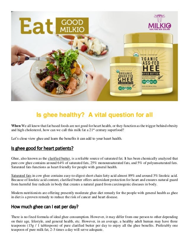 Is ghee healthy? A vital question for all When We all know that fat based foods are not good for heart health, or they fun...