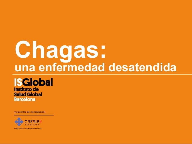 Chagas:una enfermedad desatendiday su centro de investigación: