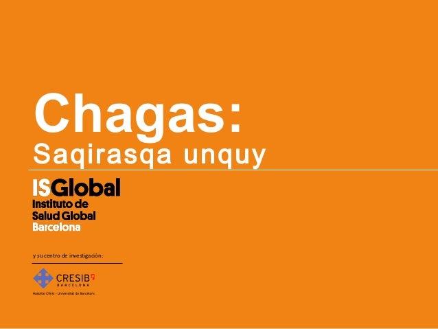 Chagas:  Saqirasqa unquy  y su centro de investigación:
