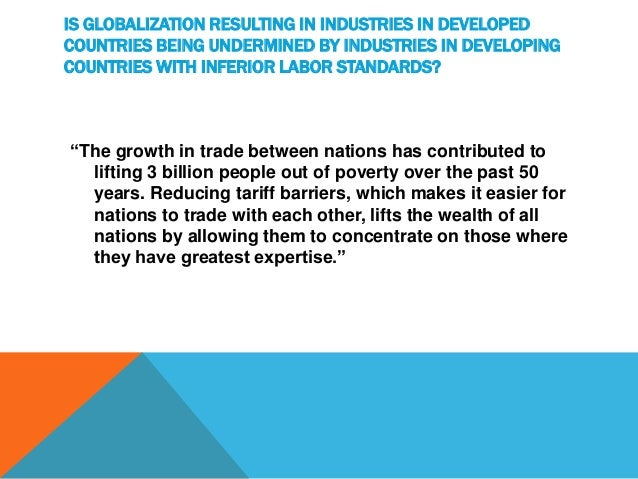 globalization unethical The importance of business ethics in globalisation -a study international journal of advancements in research & technology, volume 3, issue 4, april-2014 business ethics, globalisation,ethics need,human resource etc.