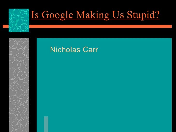 Critique is google making us stupid