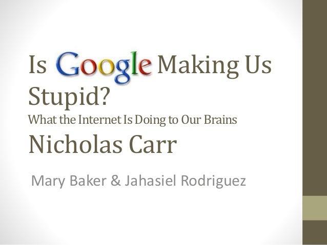 Experts Say Google Does Not Make Us Stupid