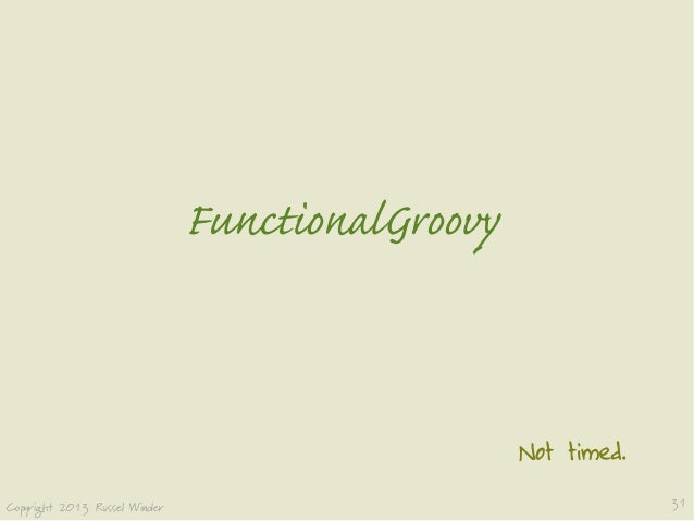  FunctionalGroovyNot timed.