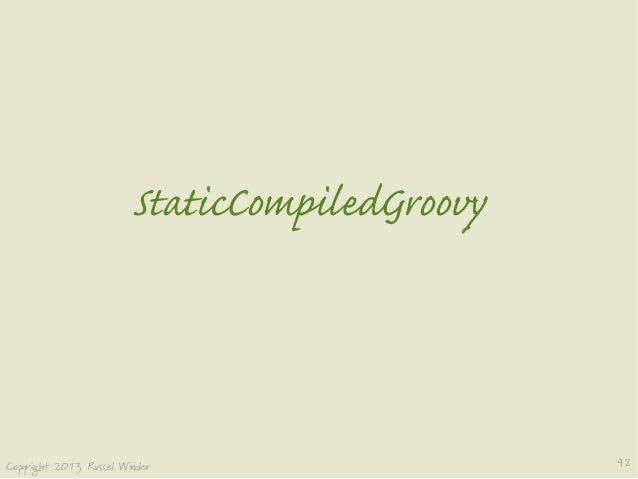  StaticCompiledGroovy