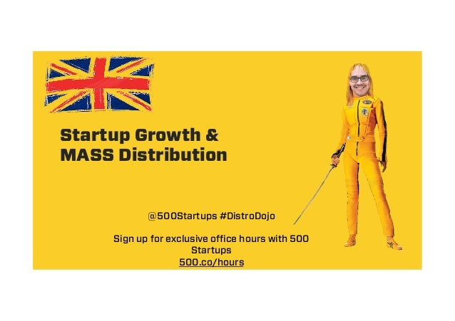 Startup Growth & MASS Distribution @500Startups #DistroDojo Sign up for exclusive office hours with 500 Startups 500.co/ho...