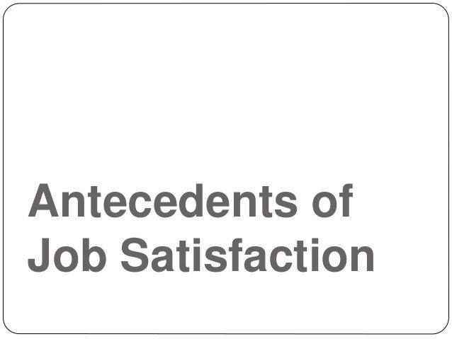 Antecedents of Job Satisfaction