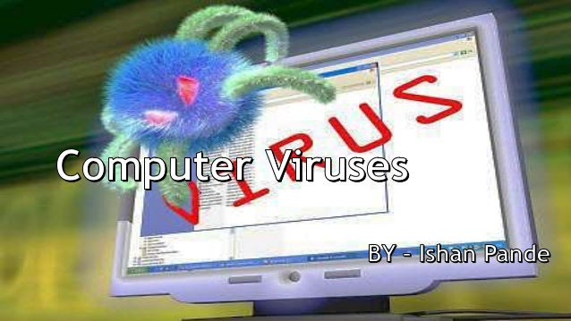 Overview Meaning History How do we get viruses ? Effects of computer viruses Types of computer infections Keeping co...