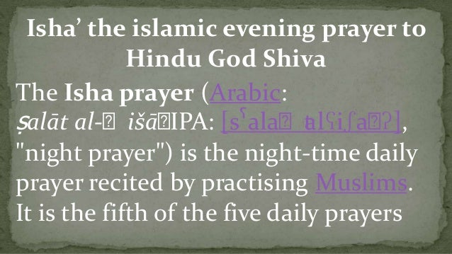 Isha the islamic prayer to hindu god shiva