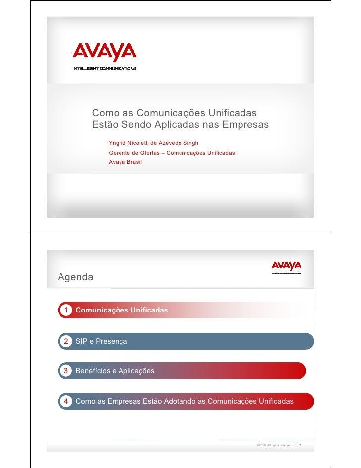 Como as Comunicações Unificadas          Estão Sendo Aplicadas nas Empresas               Yngrid Nicoletti de Azevedo Sing...