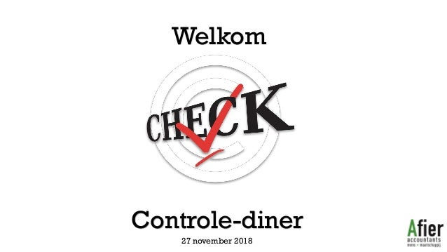 Welkom Controle-diner 27 november 2018