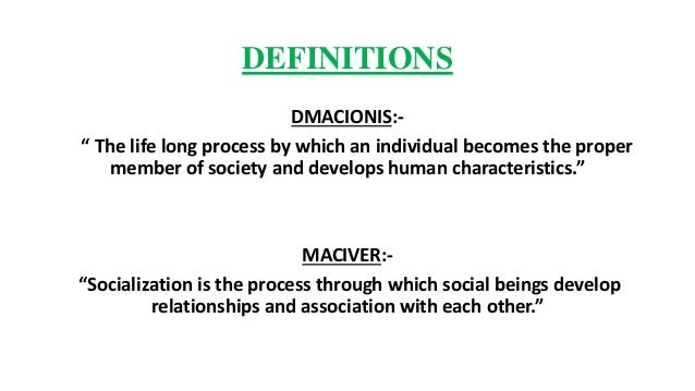 role of socialization Every child needs independence and the parent's response to be socialized in a society.