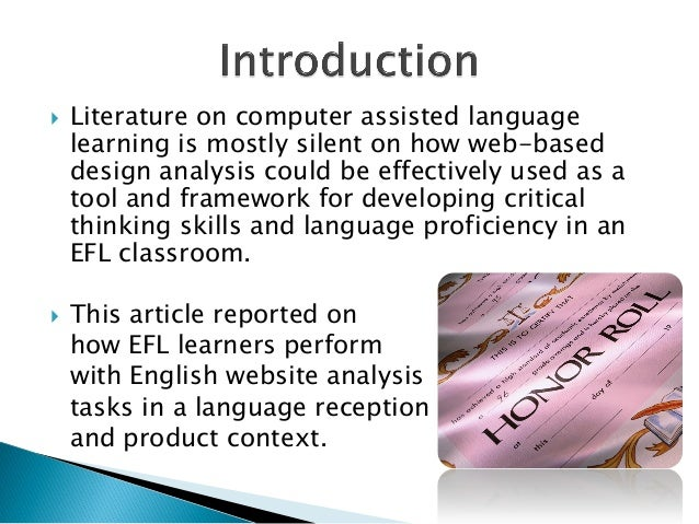  Literature on computer assisted languagelearning is mostly silent on how web-baseddesign analysis could be effectively u...