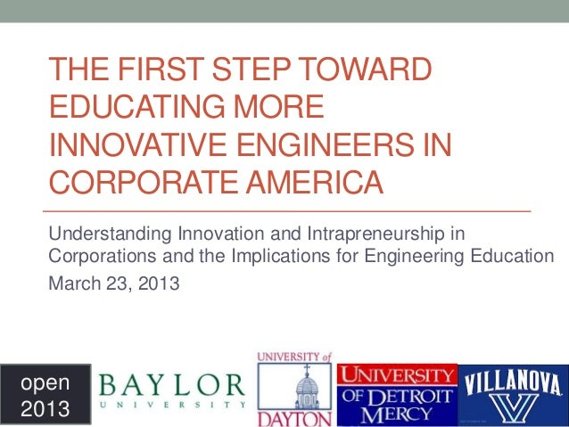 THE FIRST STEP TOWARD  EDUCATING MORE  INNOVATIVE ENGINEERS IN  CORPORATE AMERICA  Understanding Innovation and Intraprene...