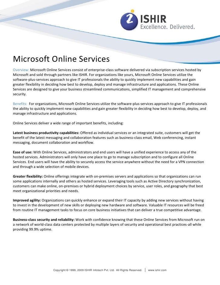 Microsoft Online Services Overview: Microsoft Online Services consist of enterprise-class software delivered via subscript...