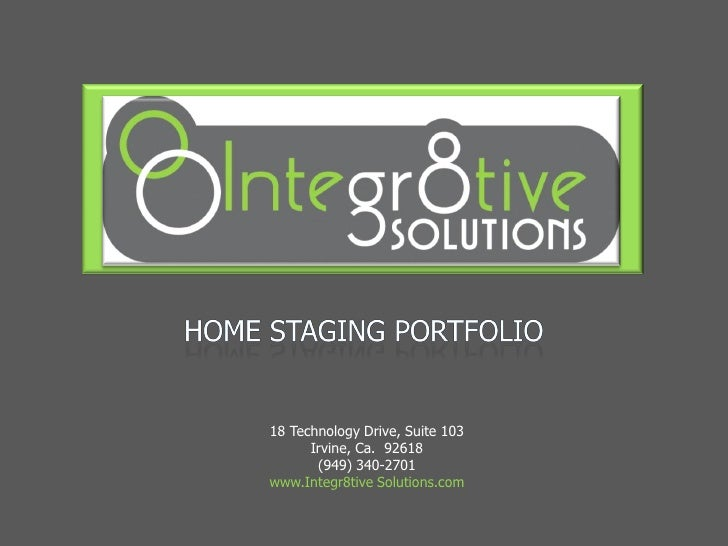 18 Technology Drive, Suite 103       Irvine, Ca. 92618        (949) 340-2701 www.Integr8tive Solutions.com