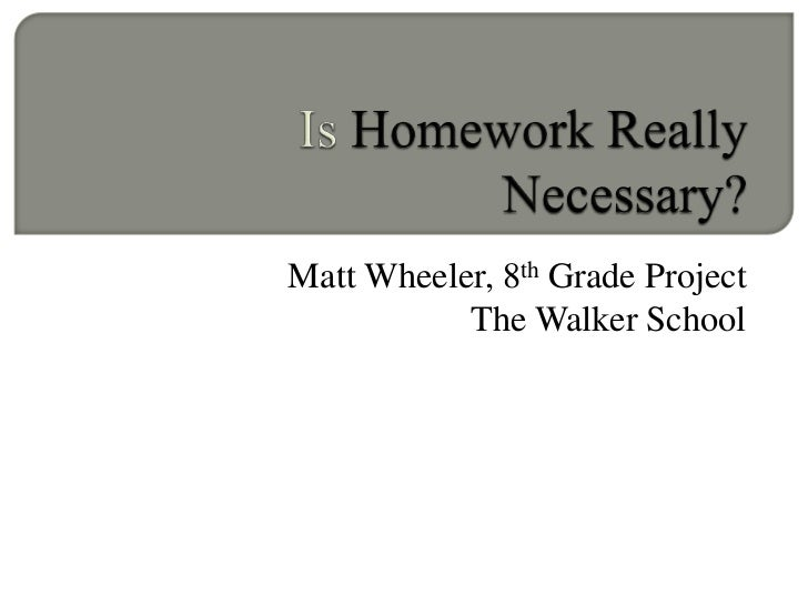is homework really necessary essay I used to be mr homework,  is homework necessary  i really feel that improving technology so that it was very easy to track these things.