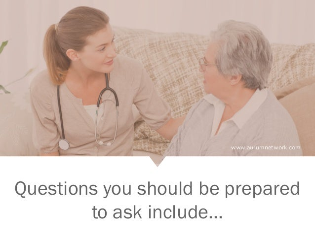 www.aurumnetwork.com Questions you should be prepared to ask include...