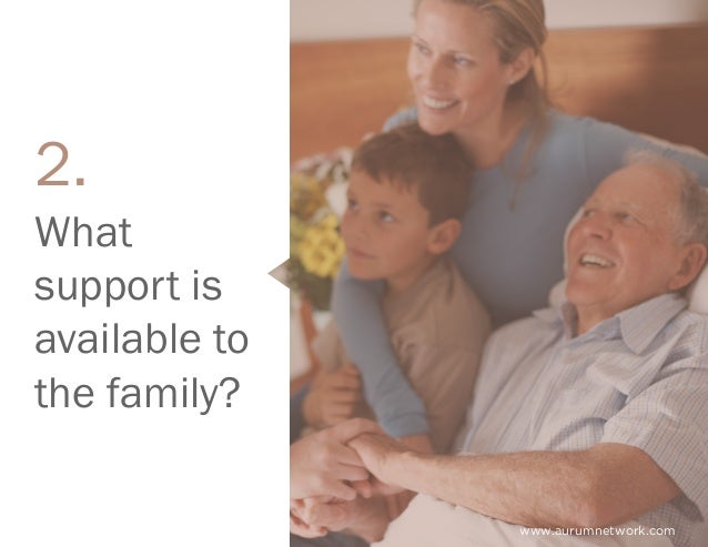 www.aurumnetwork.com What support is available to the family? 2.