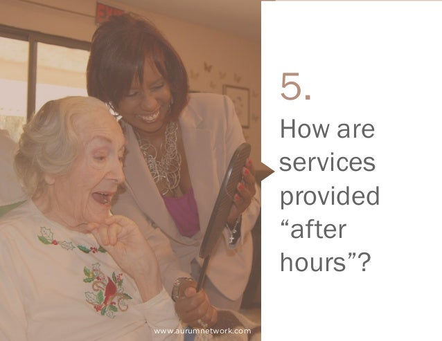 """www.aurumnetwork.com How are services provided """"after hours""""? 5."""