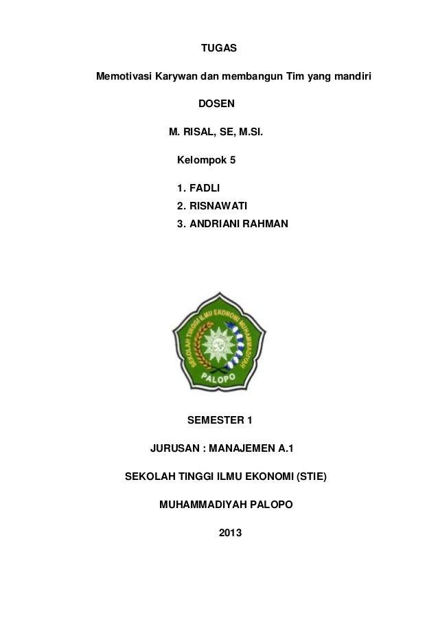 TUGAS Memotivasi Karywan dan membangun Tim yang mandiri DOSEN M. RISAL, SE, M.SI. Kelompok 5 1. FADLI 2. RISNAWATI 3. ANDR...